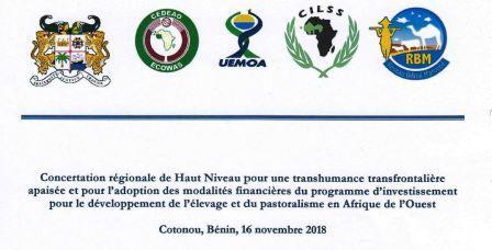 Concertation régionale de Haut Niveau pour une transhumance transfrontalière apaisée et pour l'adoption des modalités financières du programme d'investissement pout le développement de l'élevage et du pastoralisme en Afrique de I'Ouest
